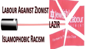 New UK campaign group – Labour Against Zionist Islamophobic Racism (LAZIR) – launched