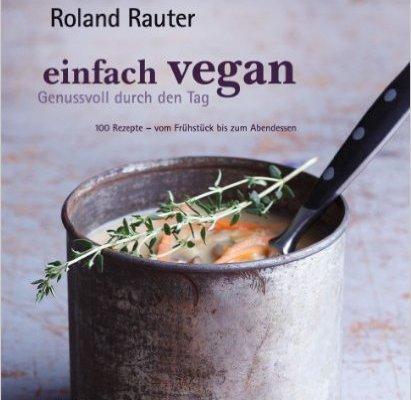 Roland Rauter, Einfach vegan – Genussvoll durch den Tag | redspa.de