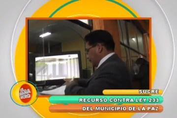 Fue presentado recurso contra Ley 233 del municipio de La Paz