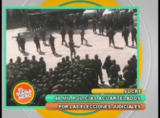40 MIL POLICÍAS ACUARTELADOS POR  LAS ELECCIONES JUDICIALES