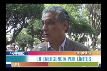 CHUQUISACA EN EMERGENCIA POR LÍMITES TERRITORIALES