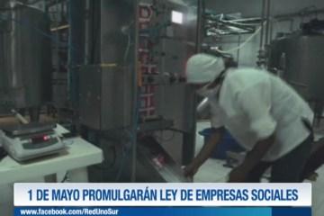 1 MAYO PROMULGARÁN LEY DE EMPRESAS SOCIALES