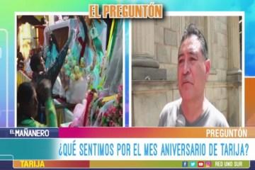 EL PREGUNTÓN: ANIVERSARIO DE TARIJA
