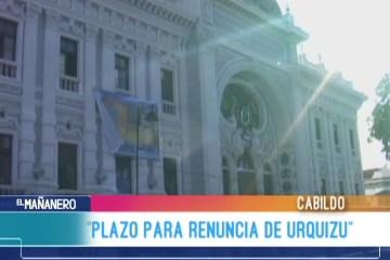 """PLAZO PARA LA RENUNCIA DE ESTEBAN URQUIZU"""