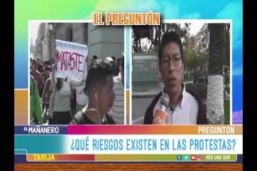 EL PREGUNTÓN: LAS PROTESTAS IMPLICAN RIESGOS