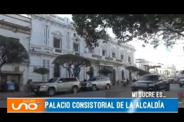 MI SUCRE ES: PALACIO CONSISTORIAL DE LA ALCALDÍA