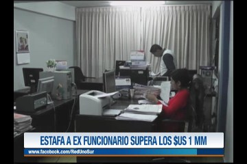 ESTAFA A EX FUNCIONARIO SUPERA LOS $US 1MM