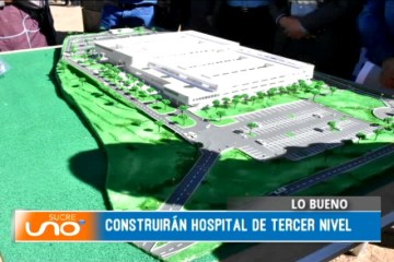 LO BUENO: HOSPITAL DE TERCER NIVEL PARA SUCRE