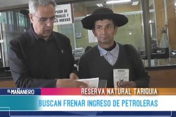 BUSCAN FRENAR INGRESO DE PETROLERAS EN TARIQUÍA
