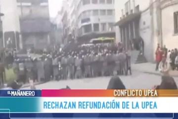 RECHAZAN RE FUNDACIÓN DE LA UPEA