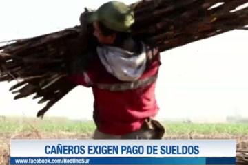 CAÑEROS EXIGEN PAGO DE SUELDOS