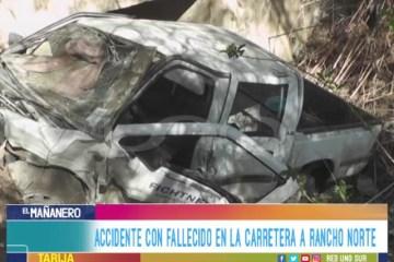 ACCIDENTE CON FALLECIDO EN LA CARRETERA A RANCHO NORTE