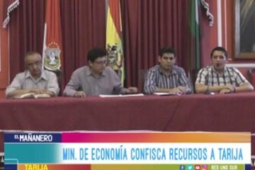 MINISTERIO DE ECONOMÍA CONFISCA RECURSOS A TARIJA