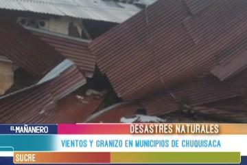 VIENTOS Y GRANIZO EN MUNICIPIOS DE CHUQUISACA