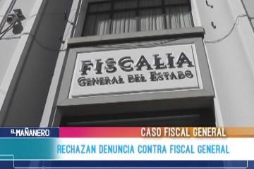 RECHAZAN DENUNCIA CONTRA FISCAL GENERAL