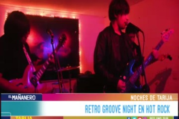 NOCHES DE TARIJA: RETRO GROOVE NIGHT EN HOT ROCK