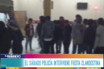 EL SÁBADO POLICÍA INTERVIENE FIESTA CLANDESTINA