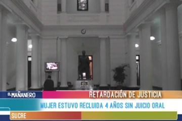 MUJER ESTUVO RECLUIDA 4 AÑOS SIN JUICIO ORAL