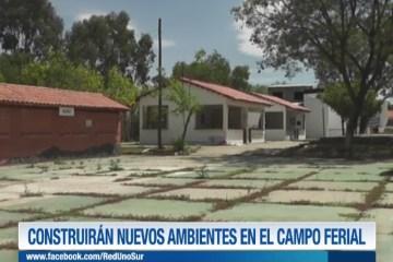 CONSTRUIRÁN NUEVOS AMBIENTES EN EL CAMPO FERIAL