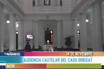 AUDIENCIA CAUTELAR DEL CASO ORBISAT
