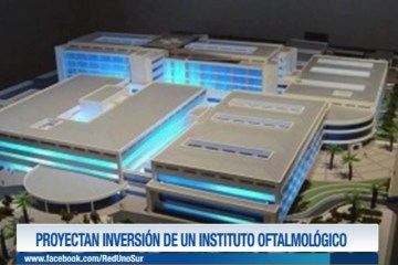 PROYECTAN INVERSIÓN DE UN INSTITUTO OFTALMOLÓGICO