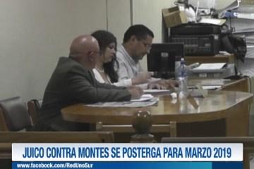 JUICIO CONTRA MONTES SE POSTERGA PARA MARZO 2019