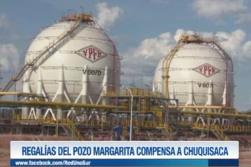 REGALÍAS DEL POZO MARGARITA COMPENSA A CHUQUISACA