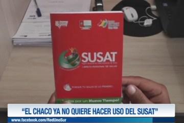 """""""EL CHACO YA NO QUIERE HACER USO DEL SUSAT"""""""