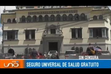 SIN CENSURA: SEGURO UNIVERSAL DE SALUD GRATUITO