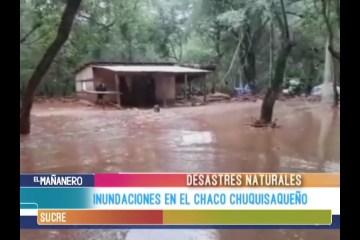 INUNDACIONES EN EL CHACO CHUQUISAQUEÑO