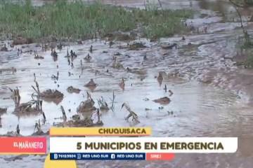 CINCO MUNICIPIOS DE CHUQUISACA EN EMERGENCIA