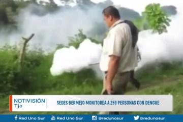 SEDES BERMEJO MONITOREA A 259 PERSONAS CON DENGUE