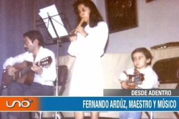 DESDE ADENTRO: FERNANDO ARDÚZ, MAESTRO Y MÚSICO
