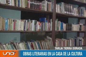 TARIJA TIERRA DORADA: OBRAS LITERARIAS EN LA CASA DE LA CULTURA