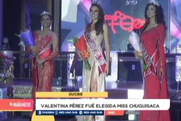 VALENTINA PÉREZ FUE ELEGIDA MISS CHUQUISACA
