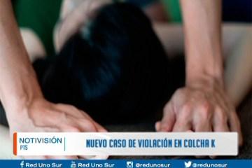 NUEVO CASO DE VIOLACIÓN EN COLCHA K