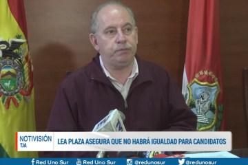 LEA PLAZA ASEGURA QUE NO HABRÁ IGUALDAD PARA CANDIDATOS