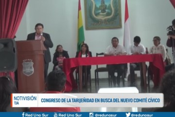 CONGRESO DE LA TARIJEÑIDAD EN BUSCA DEL NUEVO COMITÉ CÍVICO