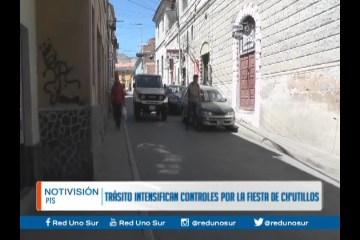 TRÁNSITO INTENSIFICA CONTROLES POR LA FIESTA DE CH'UTILLOS