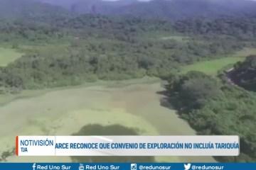 ARCE RECONOCE QUE CONVENIO DE EXPLORACIÓN NO INCLUÍA TARIQUÍA