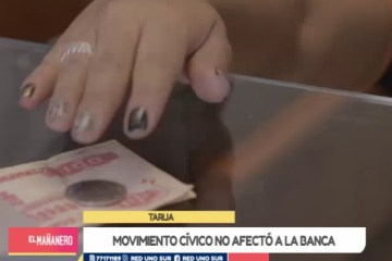 LA BANCA TRABAJA DE MANERA NORMAL EN TARIJA