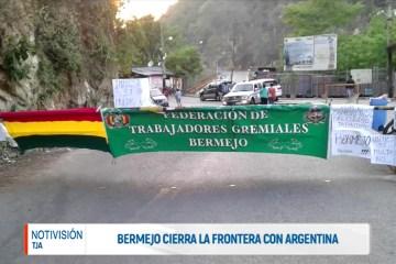 BERMEJO CIERRA LA FRONTERA CON ARGENTINA