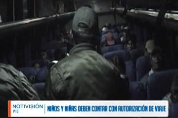 NIÑOS Y NIÑAS DEBEN CONTAR CON AUTORIZACIÓN DE VIAJE