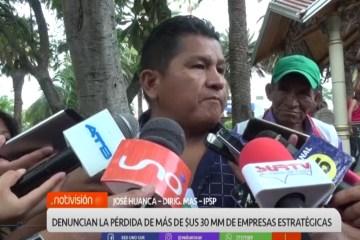 DENUNCIAN LA PÉRDIDA DE MÁS DE $US. 30 MM DE EMPRESAS ESTRATÉGICAS