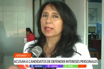 ACUSAN A CANDIDATOS DE DEFENDER INTERESES PERSONALES