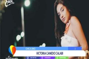CHICA UNO: VICTORIA CANEDO CALABI