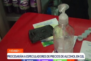 PROCESARÁN A ESPECULADORES DE PRECIOS DE ALCOHOL EN GEL
