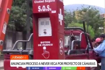 ANUNCIAN PROCESO A NEVER VEGA POR PROYECTO DE CÁMARAS
