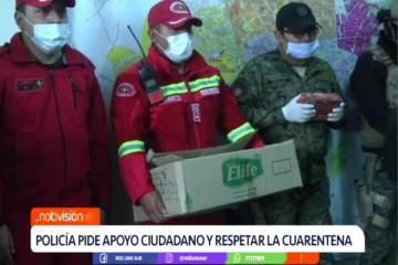 POLICÍA PIDE APOYO CIUDADANO Y RESPETAR LA CUARENTENA