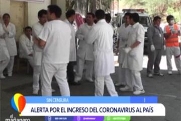 ALERTA POR EL INGRESO DEL CORONAVIRUS AL PAÍS